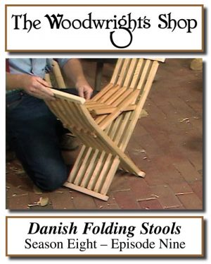 The Woodwright's Shop, Season 8, Episode 9 - Danish Folding Stools Video Download-0