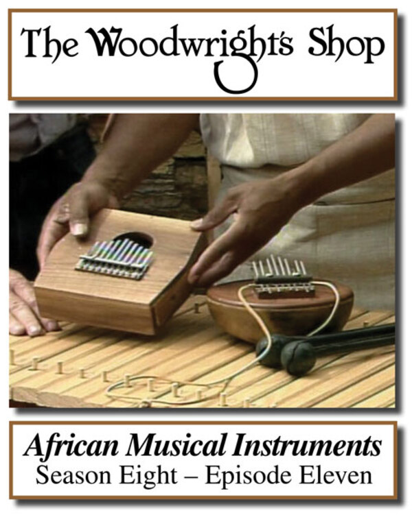 The Woodwright's Shop, Season 8, Episode 11 - African Musical Instruments Video Download-0