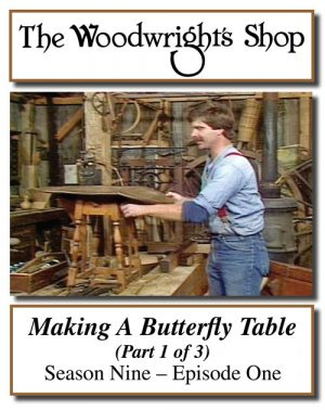 The Woodwright's Shop, Season 9, Episode 1 - Making A Butterfly Table Video Download-0