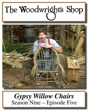 The Woodwright's Shop, Season 9, Episode 5 - Make Gypsy Willow Chairs Video Download-0
