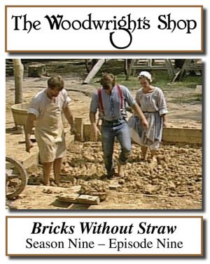 The Woodwright's Shop, Season 9, Episode 9 - Bricks Without Straw Video Download-0
