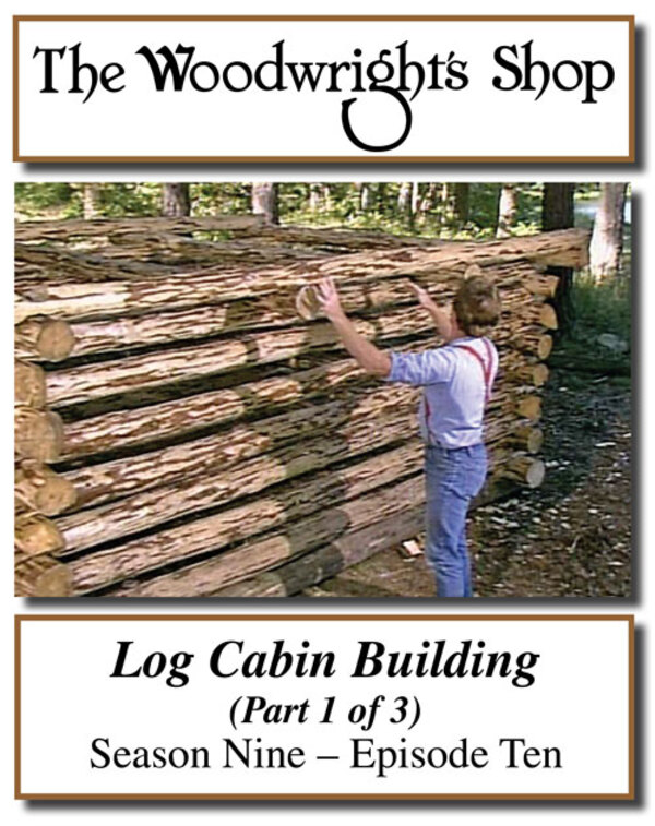 The Woodwright's Shop, Season 9, Episode 10 - Log Cabin Building, Pt. 1 Video Download-0