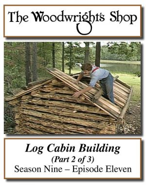 The Woodwright's Shop, Season 9, Episode 11 - Log Cabin Building, Pt. 2 Video Download-0