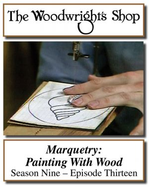 The Woodwright's Shop, Season 9, Episode 13 - Marquetry: Painting With Wood Video Download-0