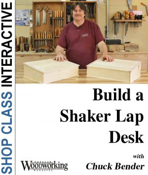 Build a Shaker Lap Desk, with Chuck Bender Video Download-0