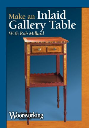 Make an Inlaid Gallery Table with Rob Millard Video Download-0