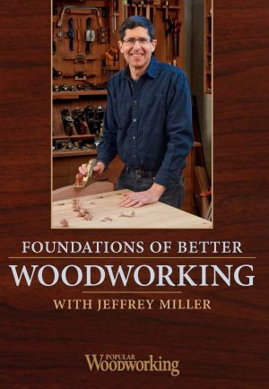Foundations of Better Woodworking with Jeffrey Miller Video Download-0