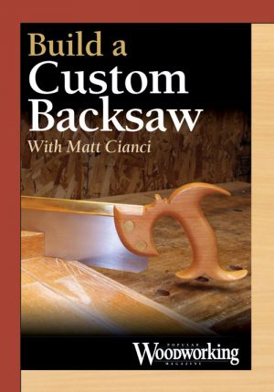 Build a Custom Backsaw with Matt Cianci Video Download-0