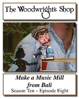 The Woodwright's Shop, Season 10, Episode 8 - Make A Music Mill From Bali Video Download-0