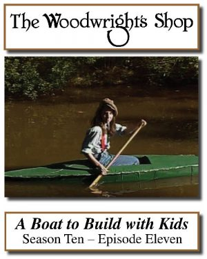 The Woodwright's Shop, Season 10, Episode 11 - A Boat to Build with the Kids Video Download-0