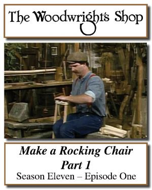 The Woodwright's Shop, Season 11, Episode 1 - Make a Rocking Chair (Part 1) Video Download-0