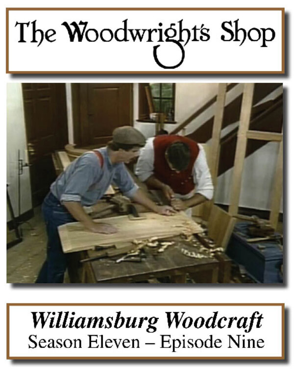 The Woodwright's Shop, Season 11, Episode 9 - Williamsburg Woodcraft Video Download-0