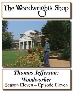 The Woodwright's Shop, Season 11, Episode 11 - Thomas Jefferson, Woodworker Video Download-0