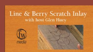 Hand-scratched Line & Berry Inlay, with Glen D. Huey Video Download-0