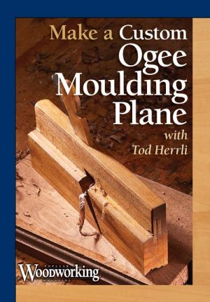 Making a Custom Ogee Moulding Plane with Tod Herrli Video Download-0