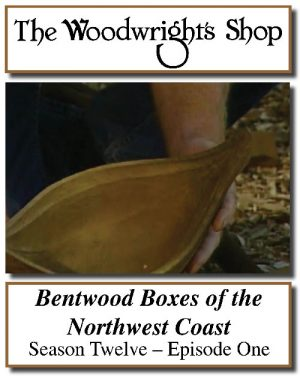 The Woodwright's Shop, Season 12, Episode 1 - Bentwood Boxes of the Northwest Coast Video Download-0