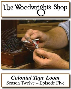 The Woodwright's Shop, Season 12, Episode 5 - Colonial Tape Loom Video Download-0