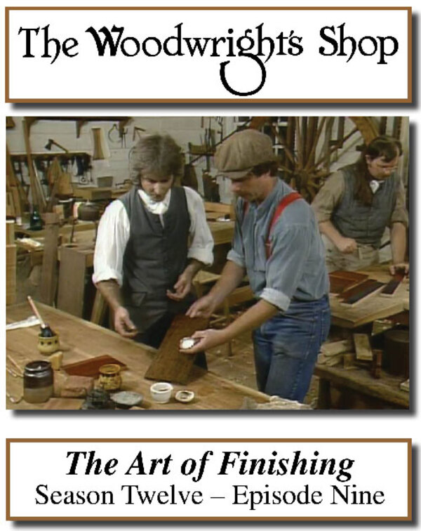 The Woodwright's Shop, Season 12, Episode 9 - The Art of Finishing Video Download-0