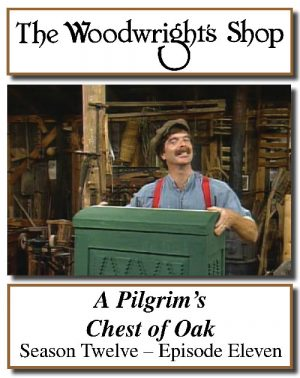 The Woodwright's Shop, Season 12, Episode 11 - A Pilgrim's Chest of Oak Video Download-0
