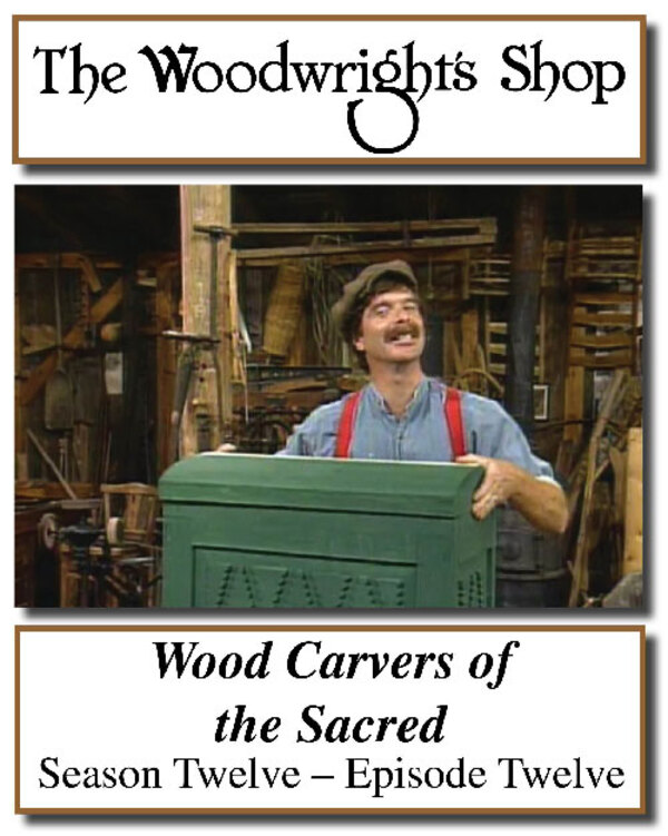 The Woodwright's Shop, Season 12, Episode 12 - Wood Carvers of the Sacred Video Download-0