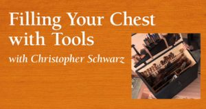Filling Your Chest with Tools with Christopher Schwarz Video Download-0
