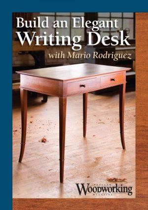 Build an Elegant Writing Desk with Mario Rodriguez Video Download-0