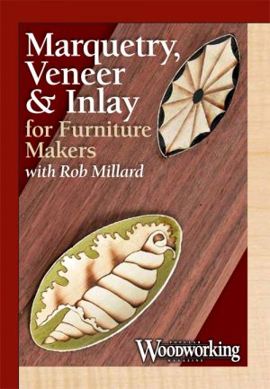 Marquetry, Veneer & Inlay for Furniture Makers with Rob Millard Video Download-0