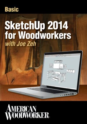 Basic SketchUp 2014 for Woodworkers with Joe Zeh Video Download-0