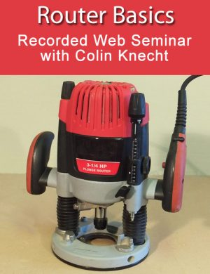Router Basics with Colin Knecht Web Seminar Download-0