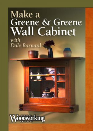 Make a Greene & Greene Wall Cabinet with Dale Barnard Video Download-0