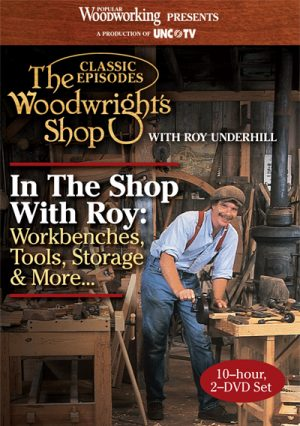 The Woodwright's Shop, In the Shop with Roy: Workbenches, Tools, Storage & More... Video Download-0