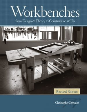 Workbenches Revised Edition: From Design & Theory to Construction & Use eBook-0