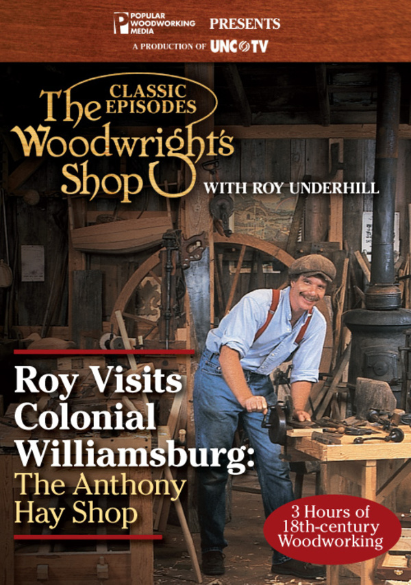 The Woodwright's Shop: Colonial Williamsburg: The Anthony Hay Shop-0