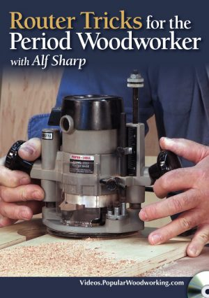 Router Tricks for the Period Woodworker Video Download-0