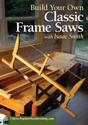 Build Your Own Classic Frame Saws Video Download-0