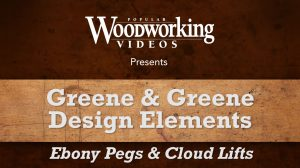 Greene & Greene Design Elements: Ebony Pegs & Cloud Lifts Video Download-0