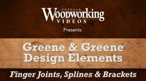 Greene & Greene Design Elements: Finger Joints, Splines & Brackets Video Download-0