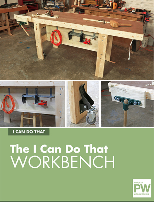 The I Can Do That Workbench Plans Project Download Popular Woodworking Magazine