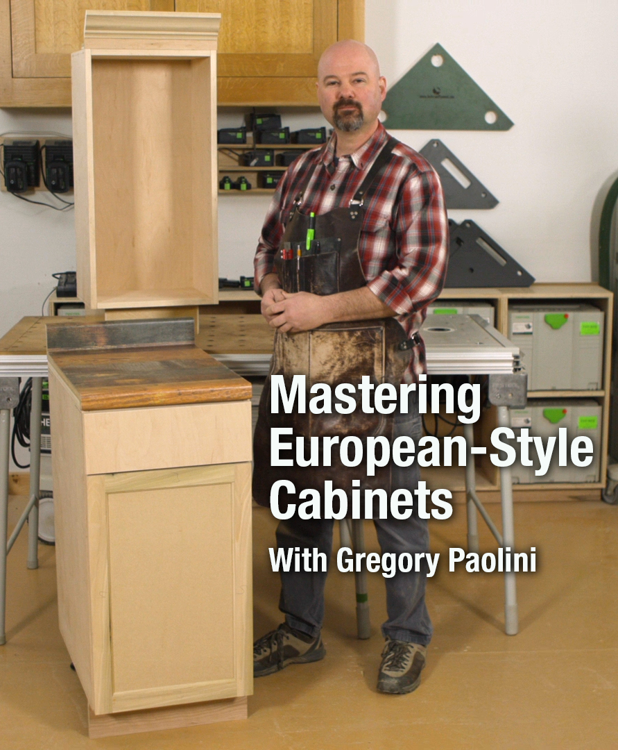 Mastering European Style Cabinets Video Download Popular Woodworking Magazine