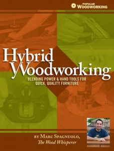 Hybrid Woodworking by Marc Spagnuolo, The Wood Whisperer